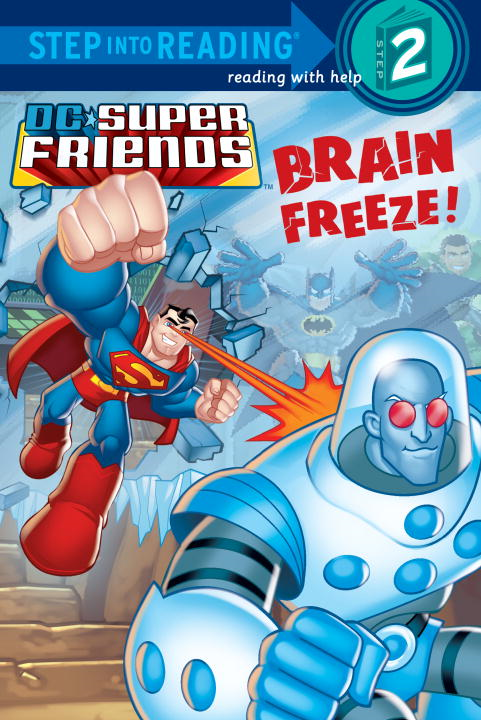 Brain Freeze! (DC Super Friends) By: J.E. Bright,Random House