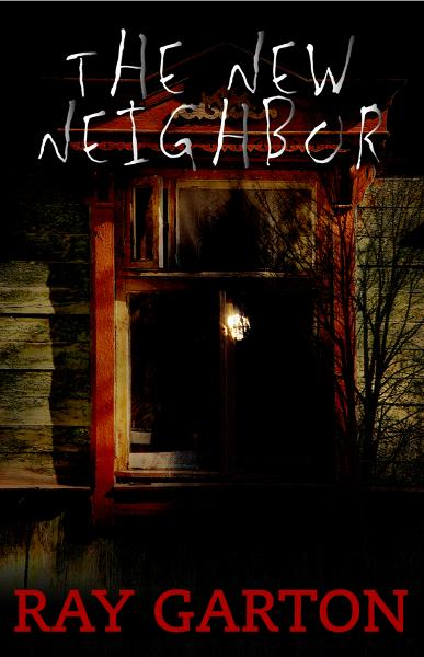 The New Neighbor By: Ray Garton