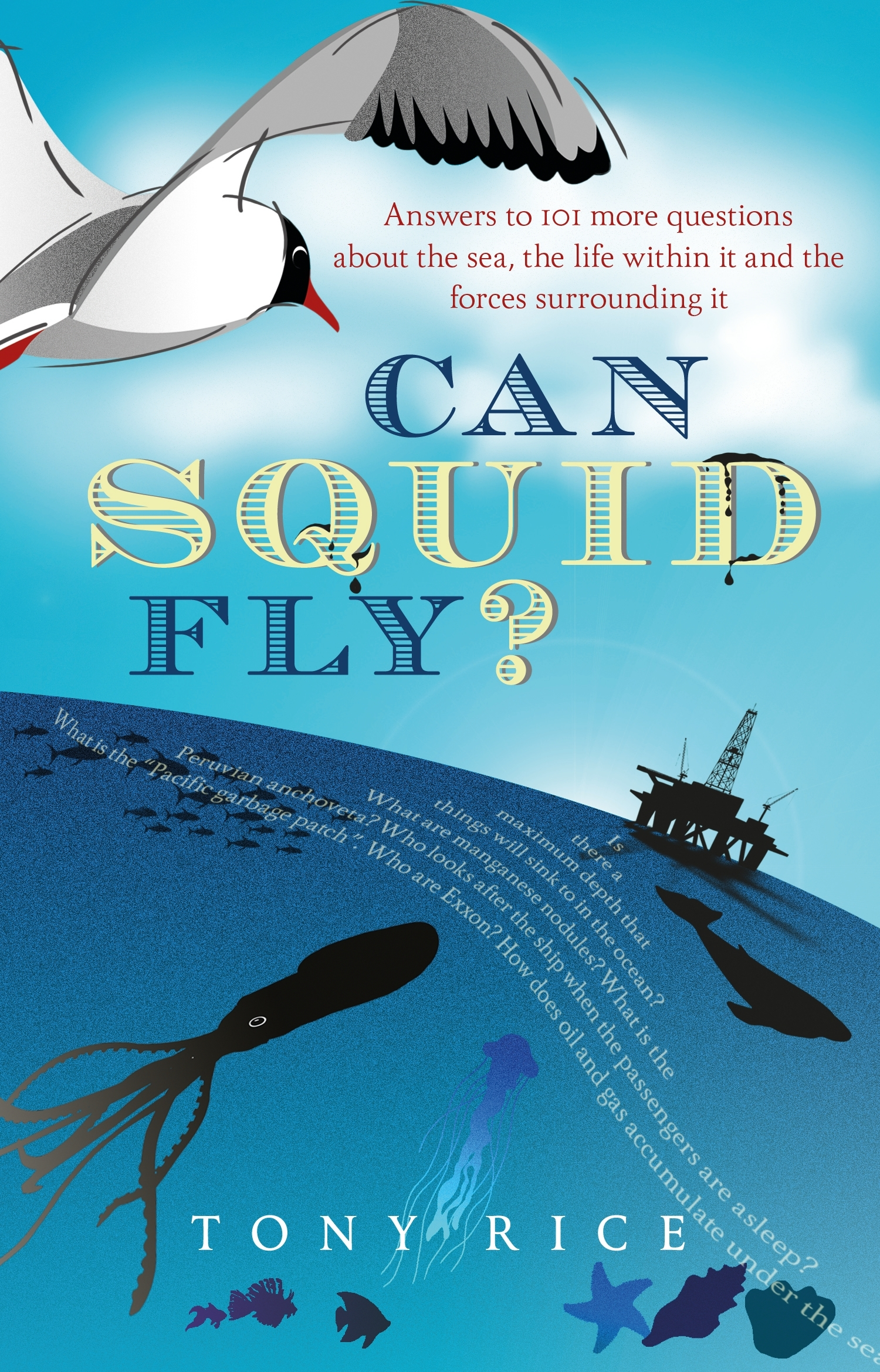 Can Squid Fly? Answers to a host of fascinating questions about the sea and sea life
