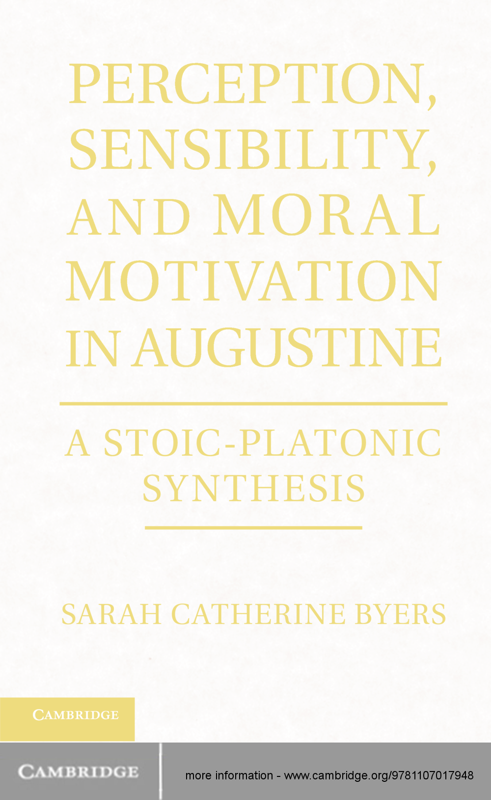 Perception,  Sensibility,  and Moral Motivation in Augustine A Stoic-Platonic Synthesis