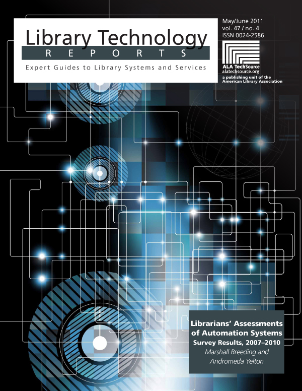 Librarians' Assessments of Automation Systems: Survey Results, 2007–2010: A Library Technology Report