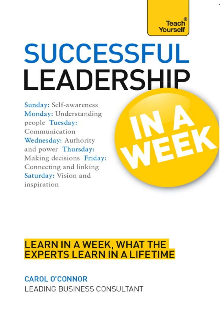 Successful Leadership in a Week: Teach Yourself