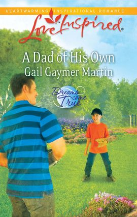 A Dad of His Own By: Gail Gaymer Martin