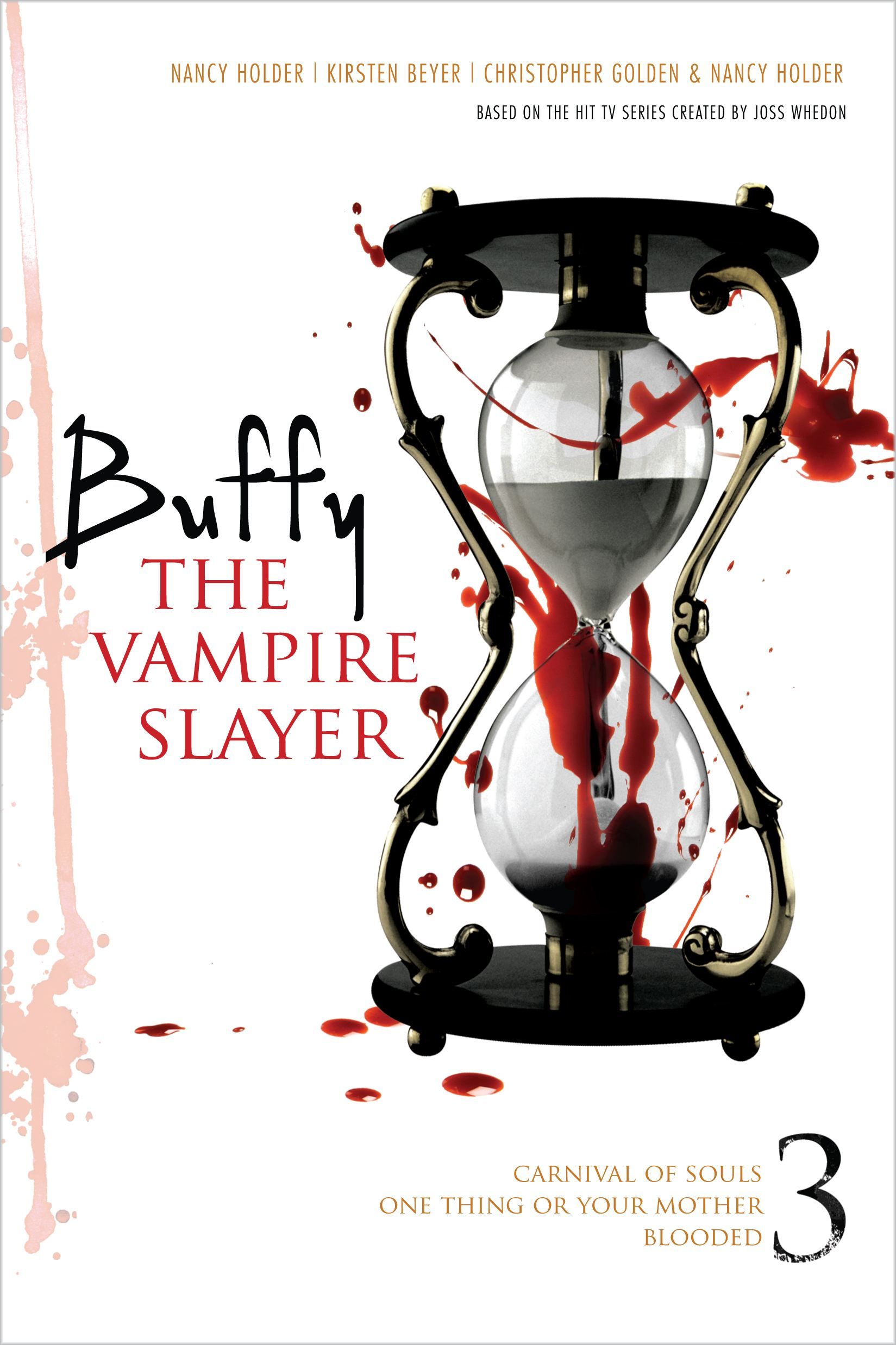 Buffy the Vampire Slayer 3 By: Christopher Golden,Kirsten Beyer,Nancy Holder