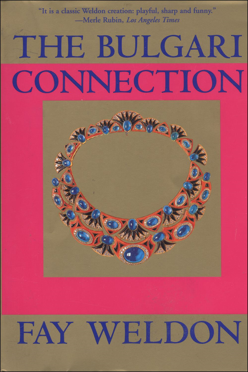 The Bulgari Connection By: Fay Weldon