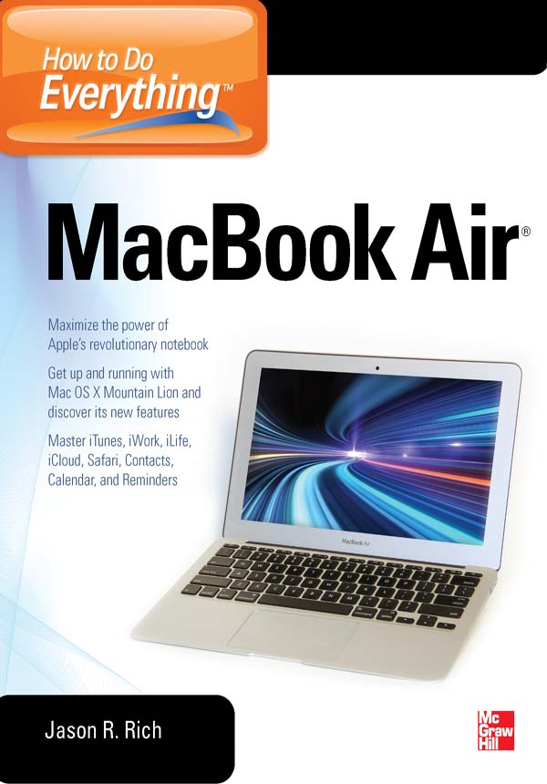 How to Do Everything MacBook Air By: Jason Rich