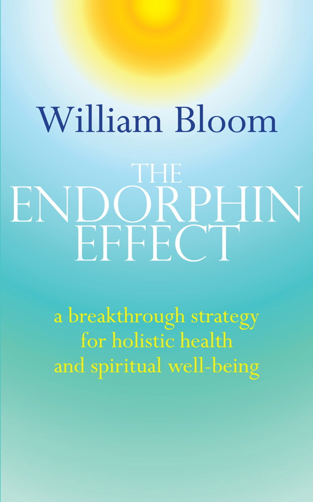 The Endorphin Effect A breakthrough strategy for holistic health and spiritual wellbeing
