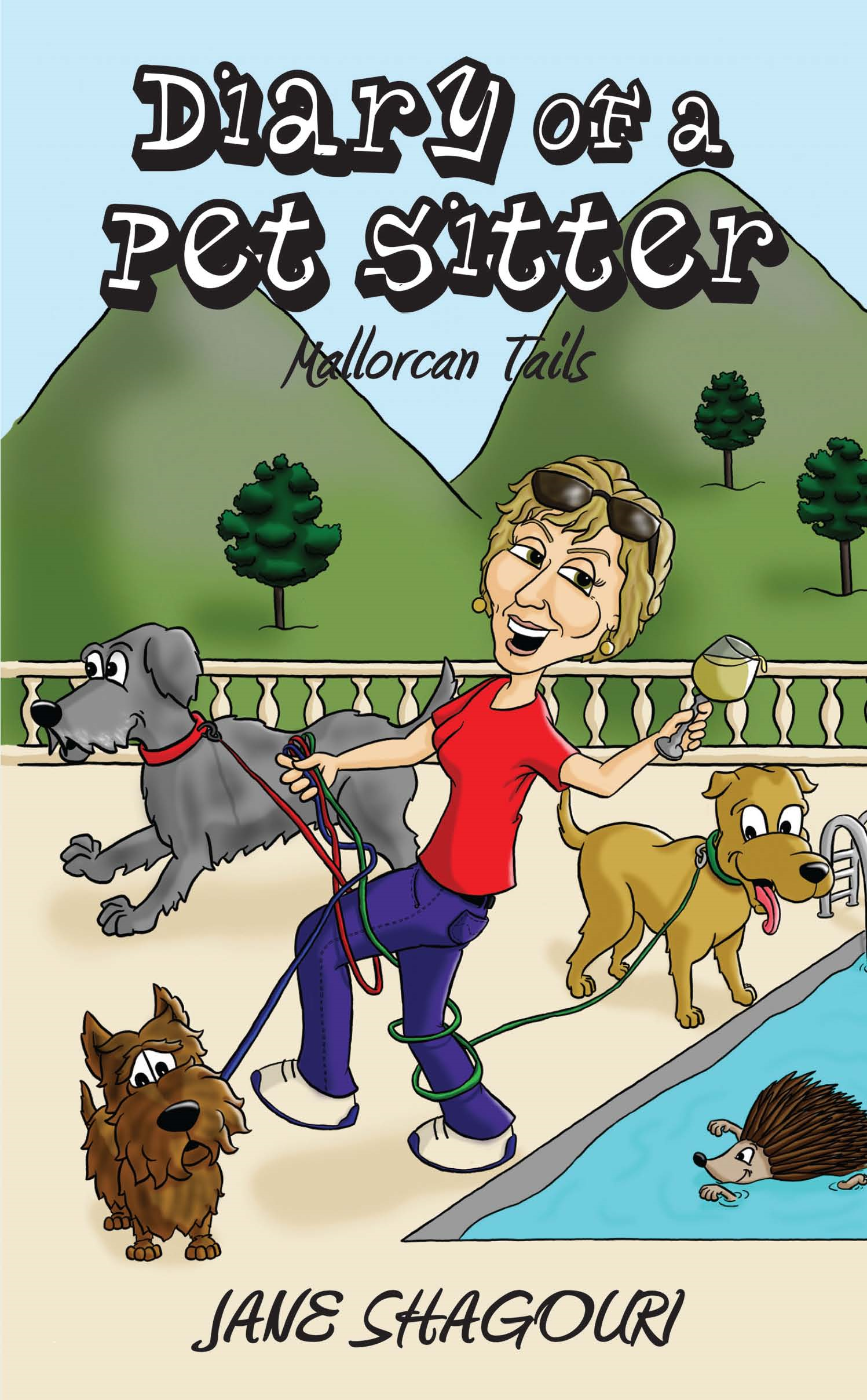 Diary of a Pet Sitter: Mallorcan Tails By: Jane Shagouri