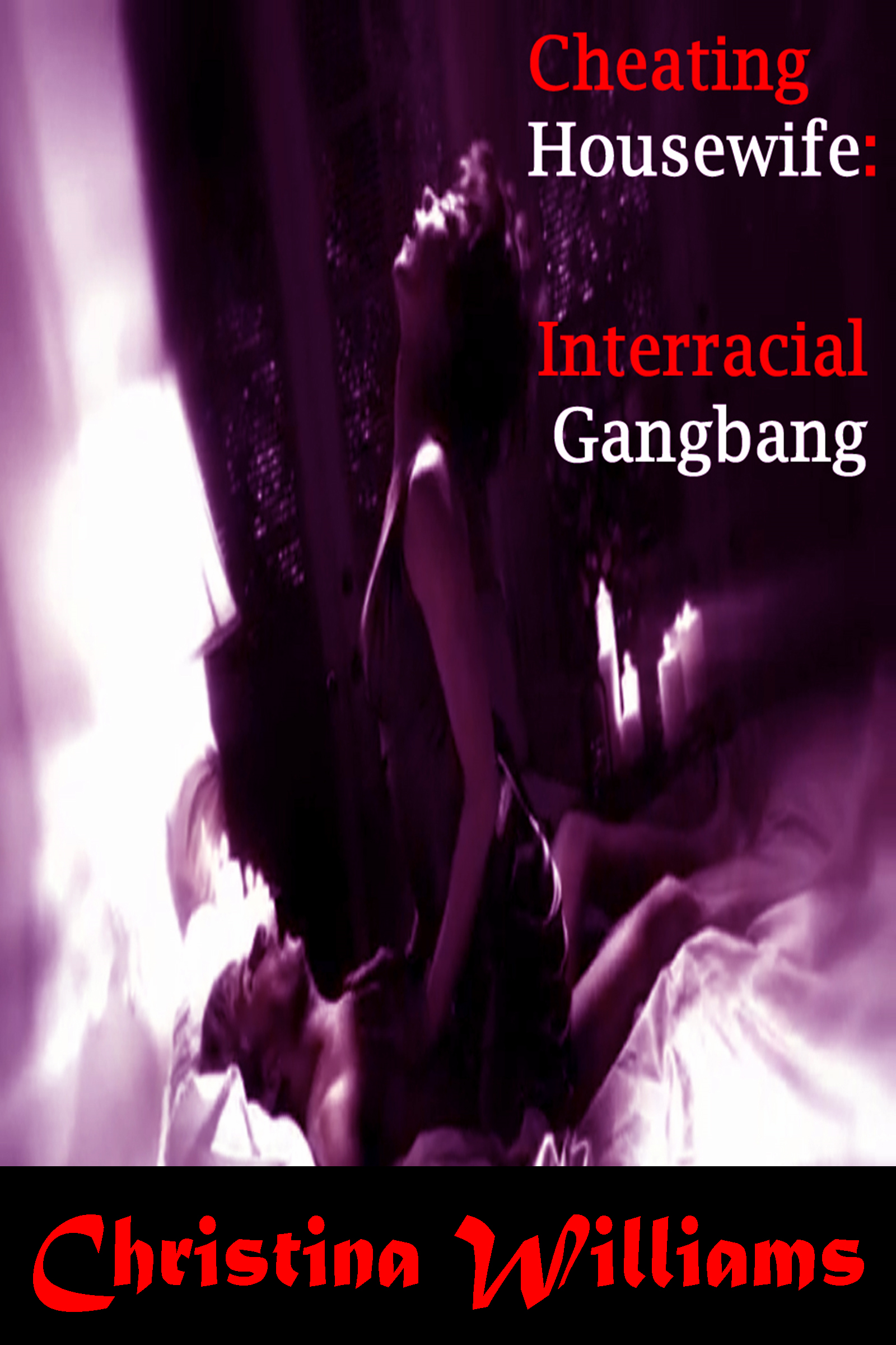 Cheating Housewife: Interracial Gangbang
