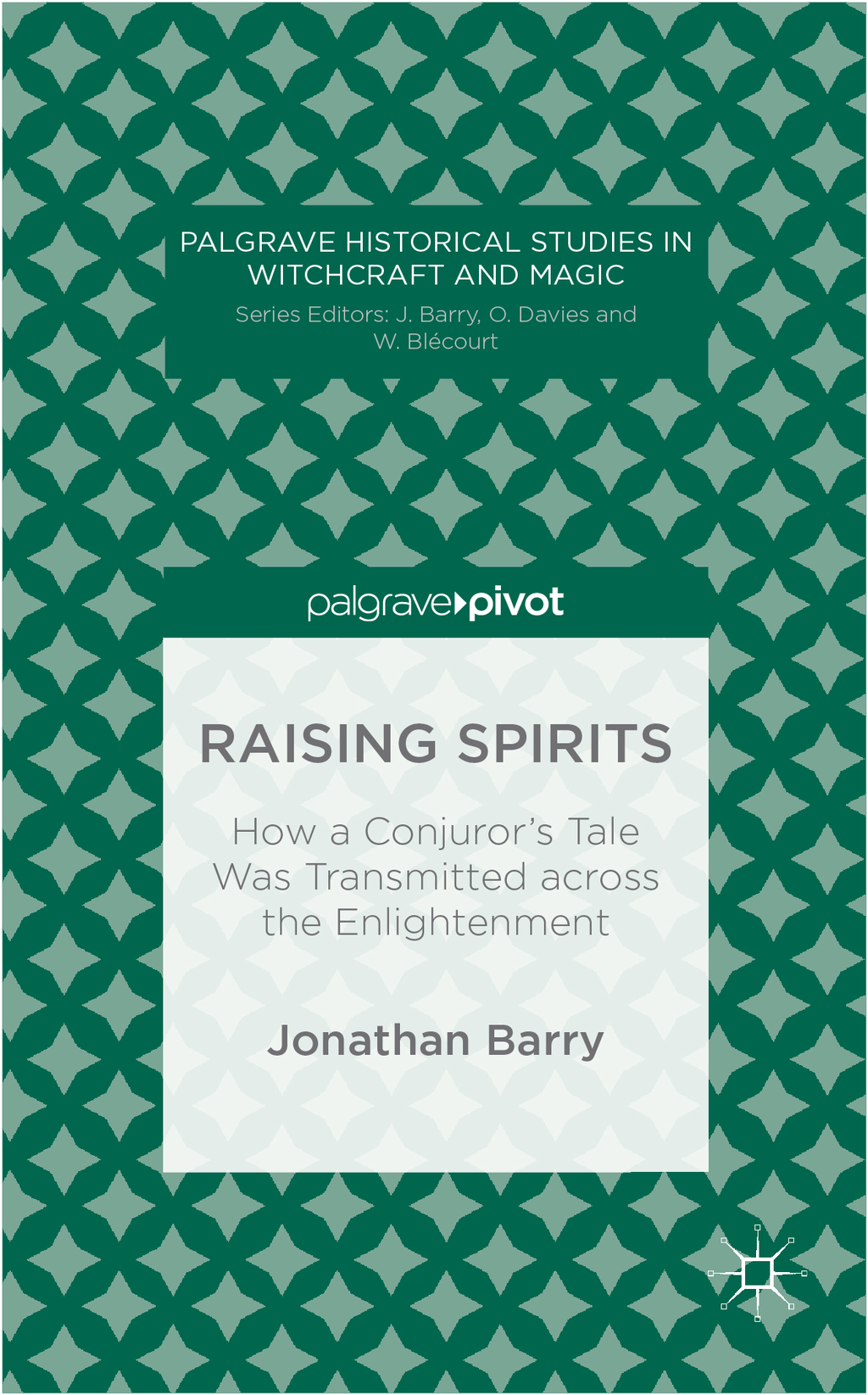 Raising Spirits How a Conjuror?s Tale Was Transmitted across the Enlightenment