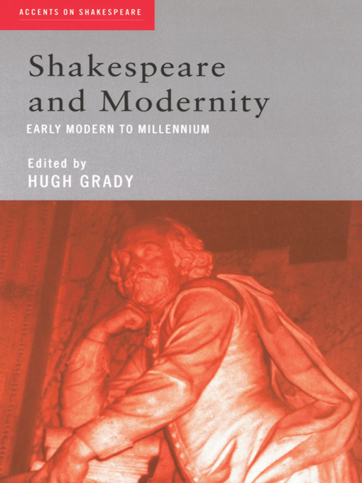 Shakespeare and Modernity Early Modern to Millennium
