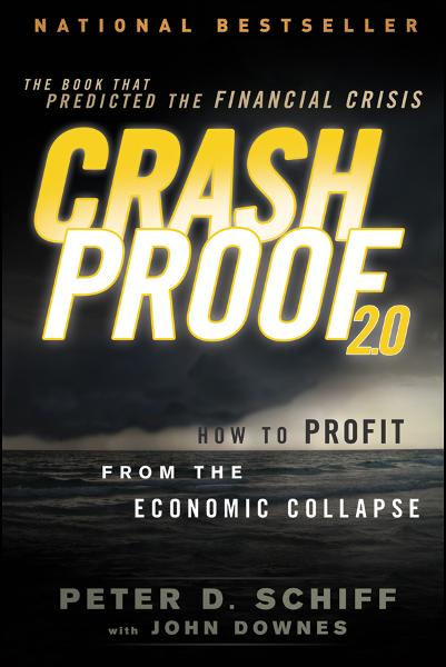 Crash Proof 2.0 By: Peter D. Schiff