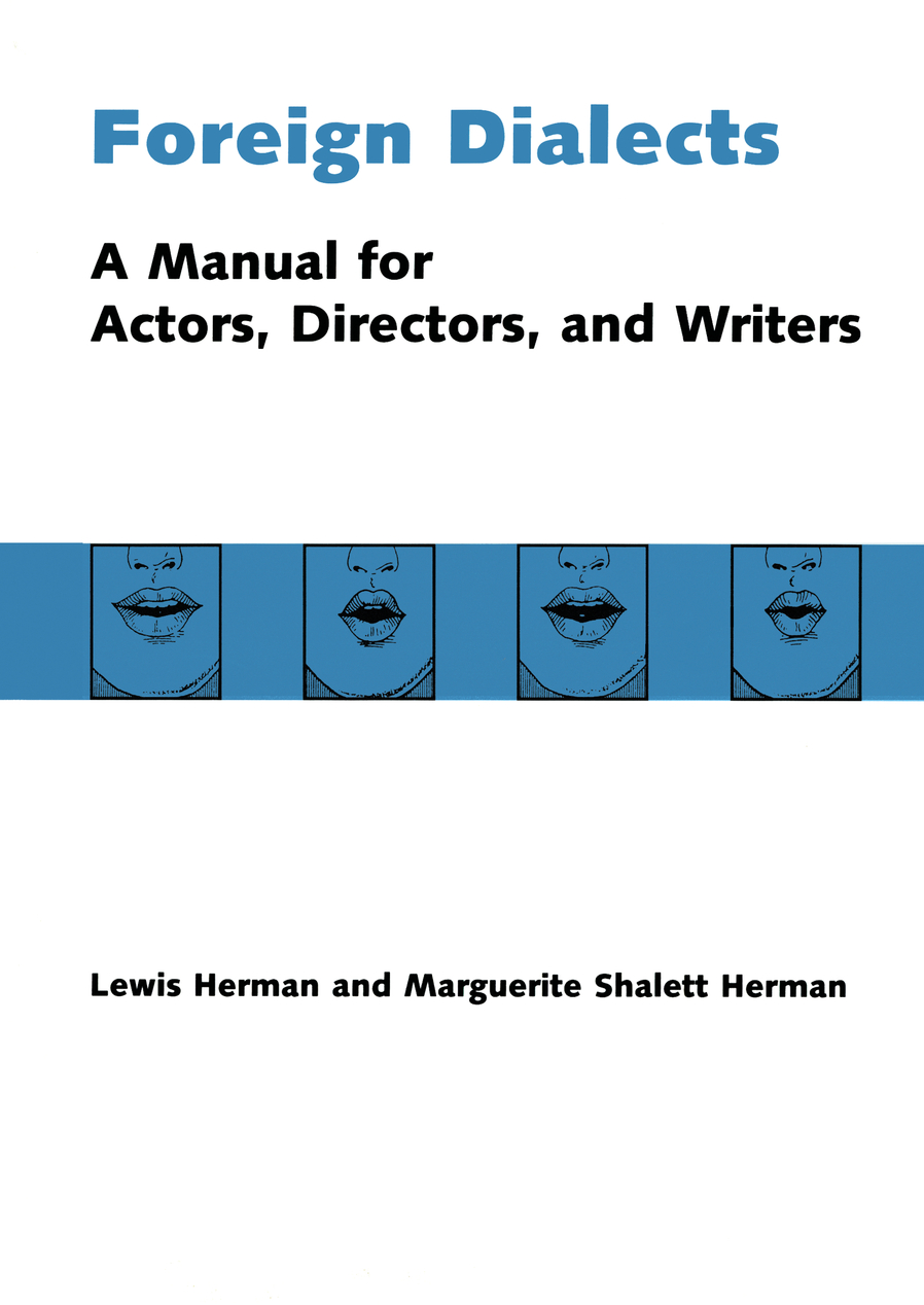Foreign Dialects A Manual for Actors,  Directors,  and Writers
