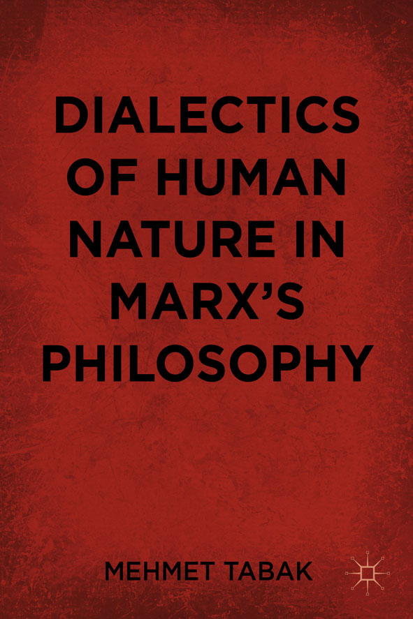 Dialectics of Human Nature in Marx's Philosophy