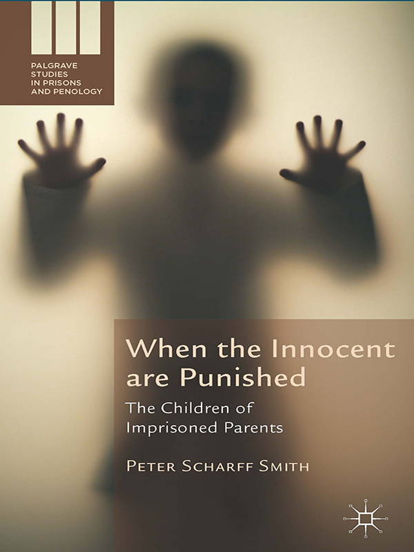 When the Innocent are Punished The Children of Imprisoned Parents