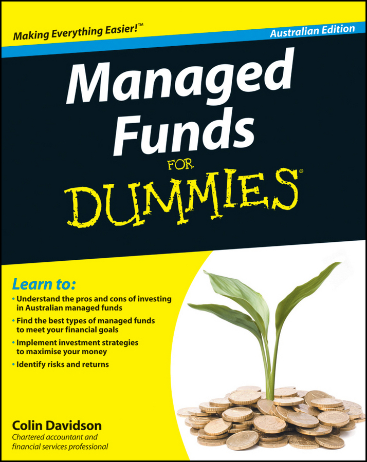 Managed Funds For Dummies By: Colin Davidson
