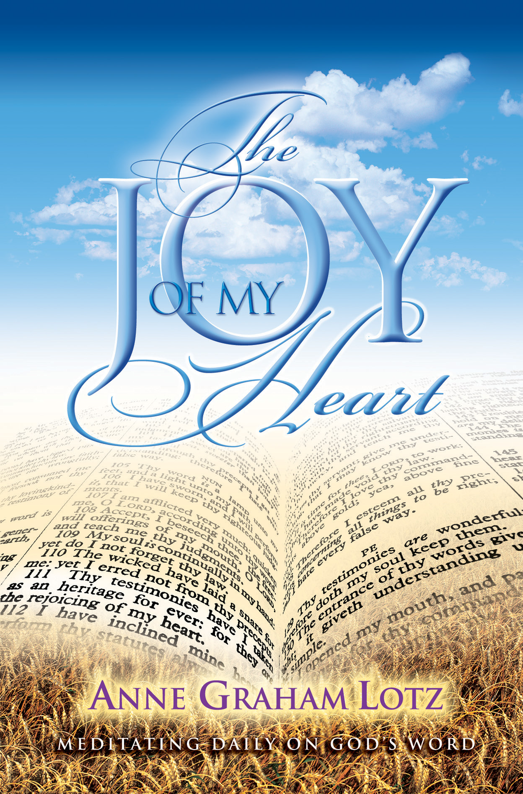 The Joy of My Heart By: Anne Graham Lotz