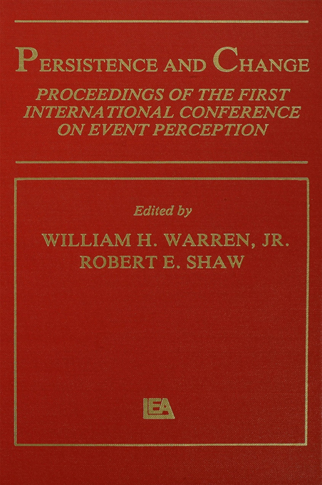 Persistence and Change Proceedings of the First International Conference on Event Perception