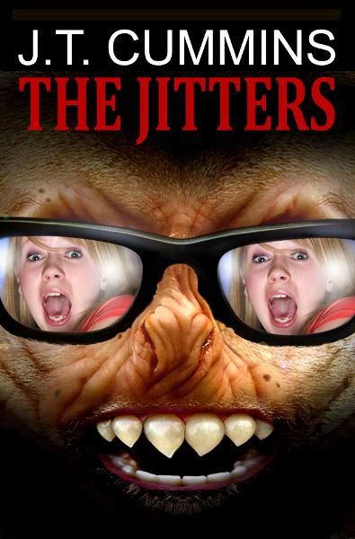 The Jitters By: J.T. Cummins