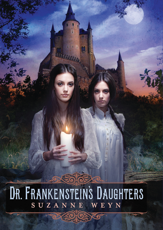 Dr. Frankenstein's Daughters By: Suzanne Weyn