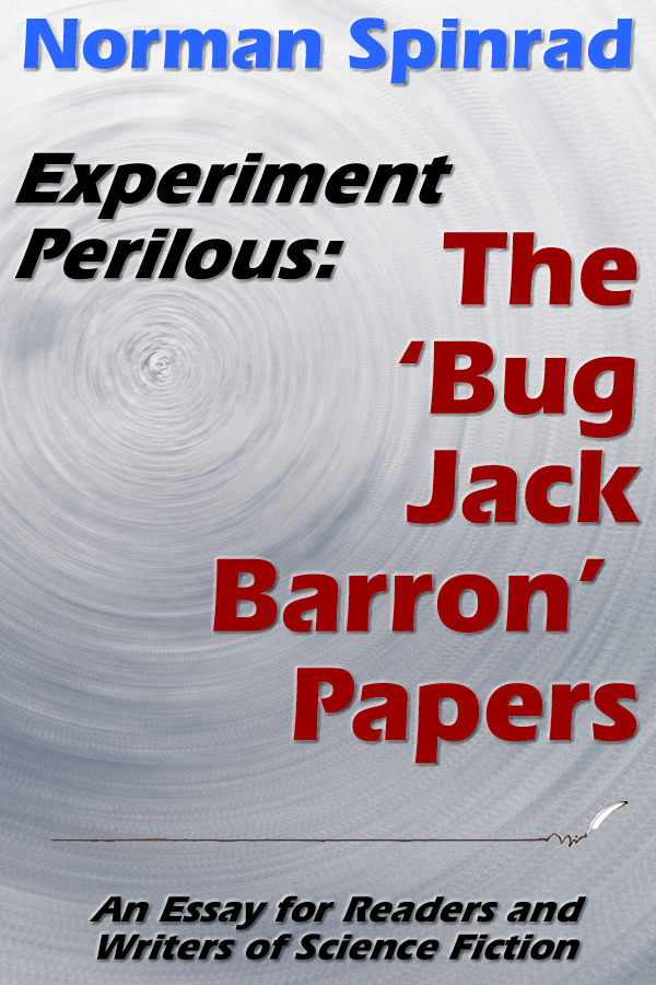 Experiment Perilous: The 'Bug Jack Barron' Papers