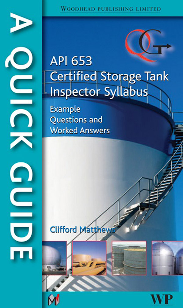 A Quick Guide to API 653 Certified Storage Tank Inspector Syllabus Example Questions and Worked Answers