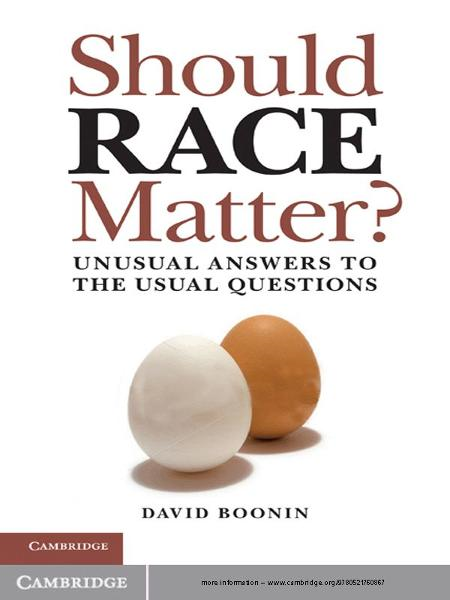 Should Race Matter? Unusual Answers to the Usual Questions