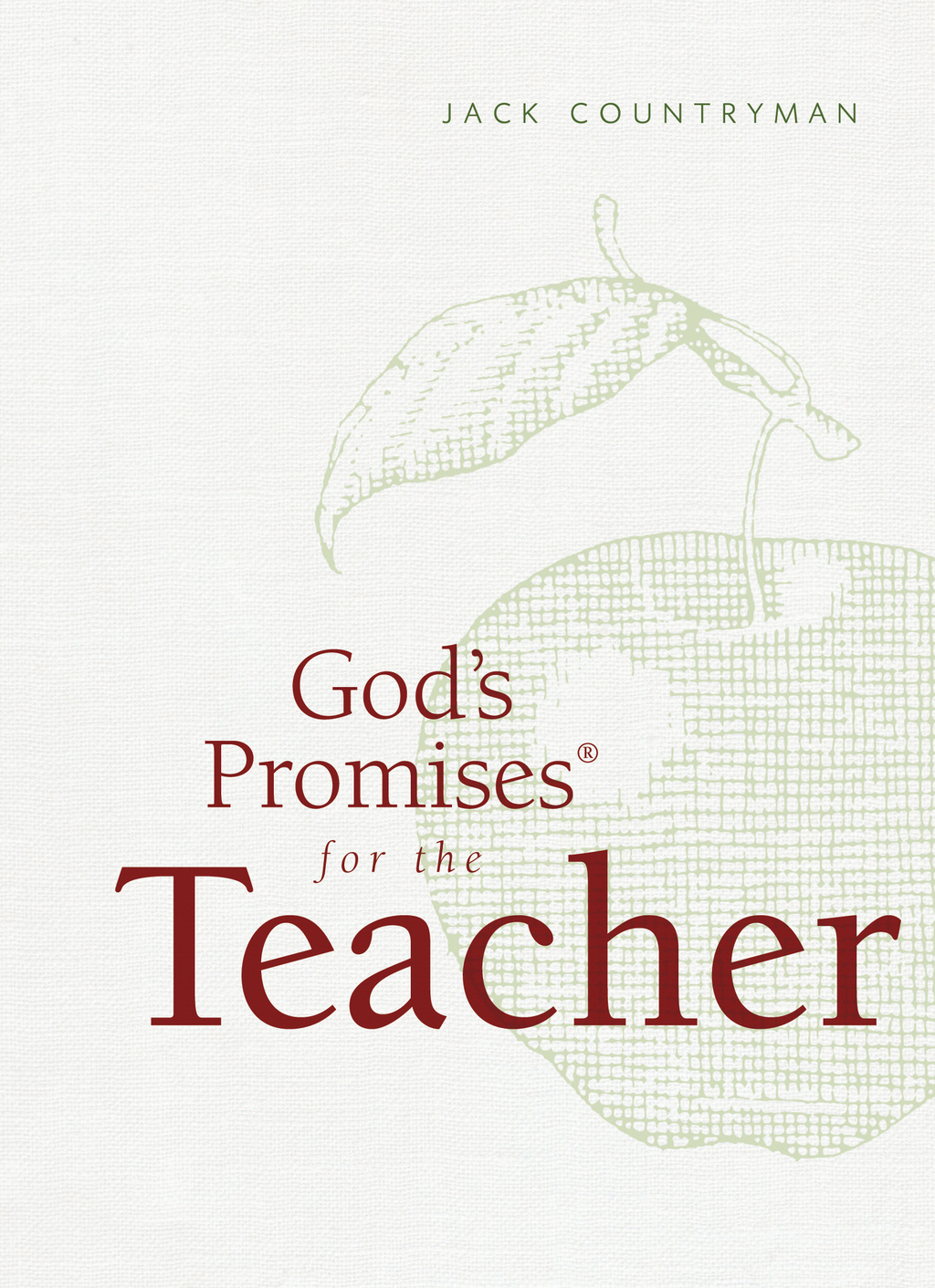 God's Promises for the Teacher By: Jack Countryman