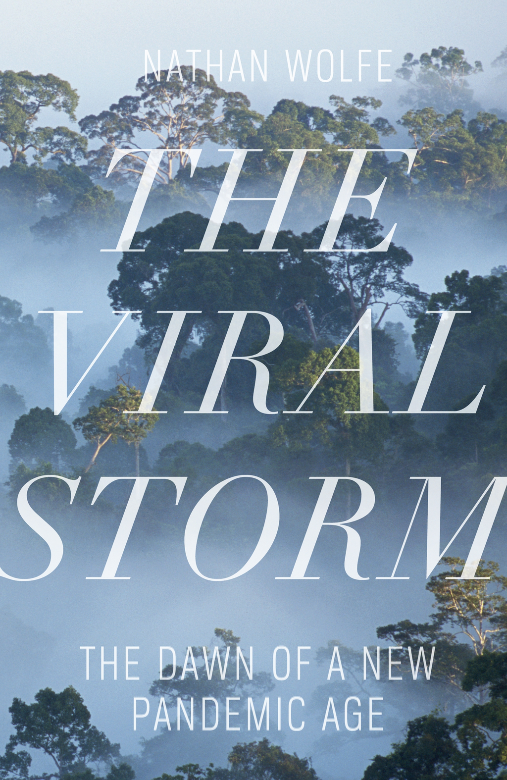 The Viral Storm The Dawn of a New Pandemic Age