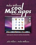 Robin Williams Cool Mac Apps: Twelve apps for enhanced creativity and productivity