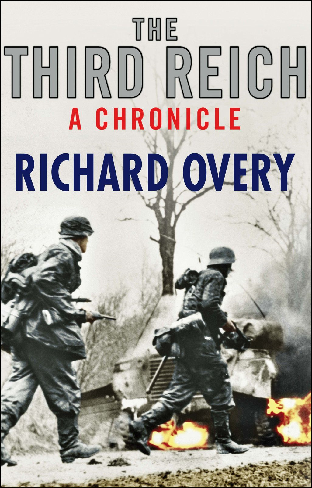The Third Reich: A Chronicle By: Richard Overy