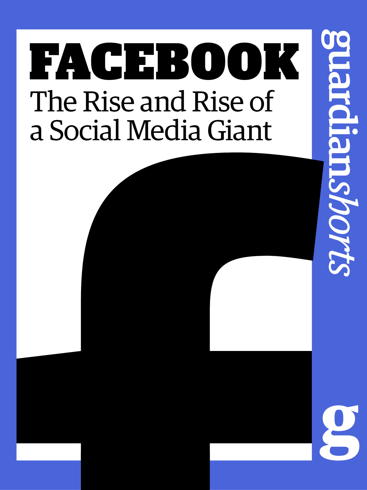 Facebook The Rise and Rise of a Social Media Giant