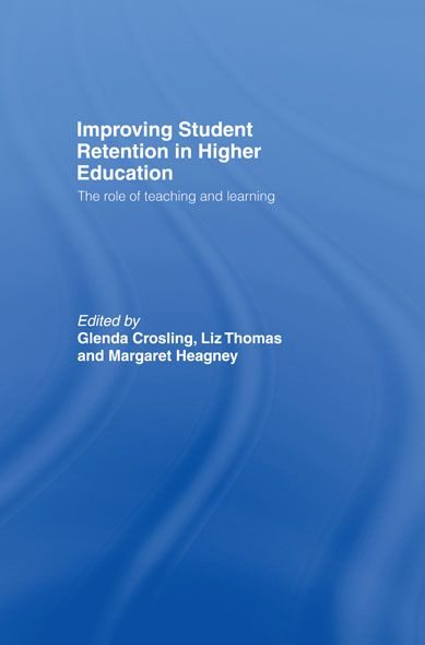Improving Student Retention in Higher Education The Role of Teaching and Learning
