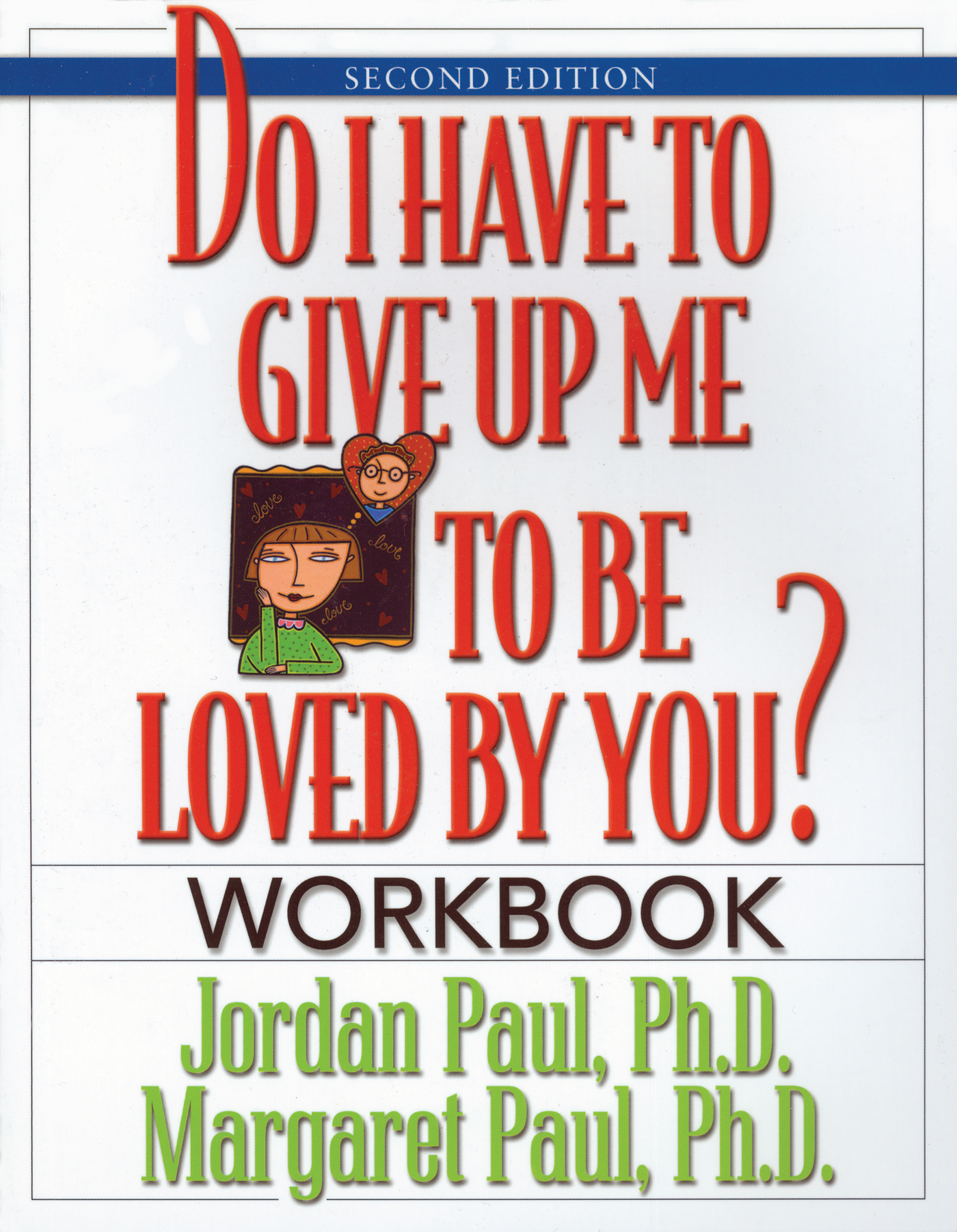 Do I Have to Give Up Me to Be Loved by You Workbook