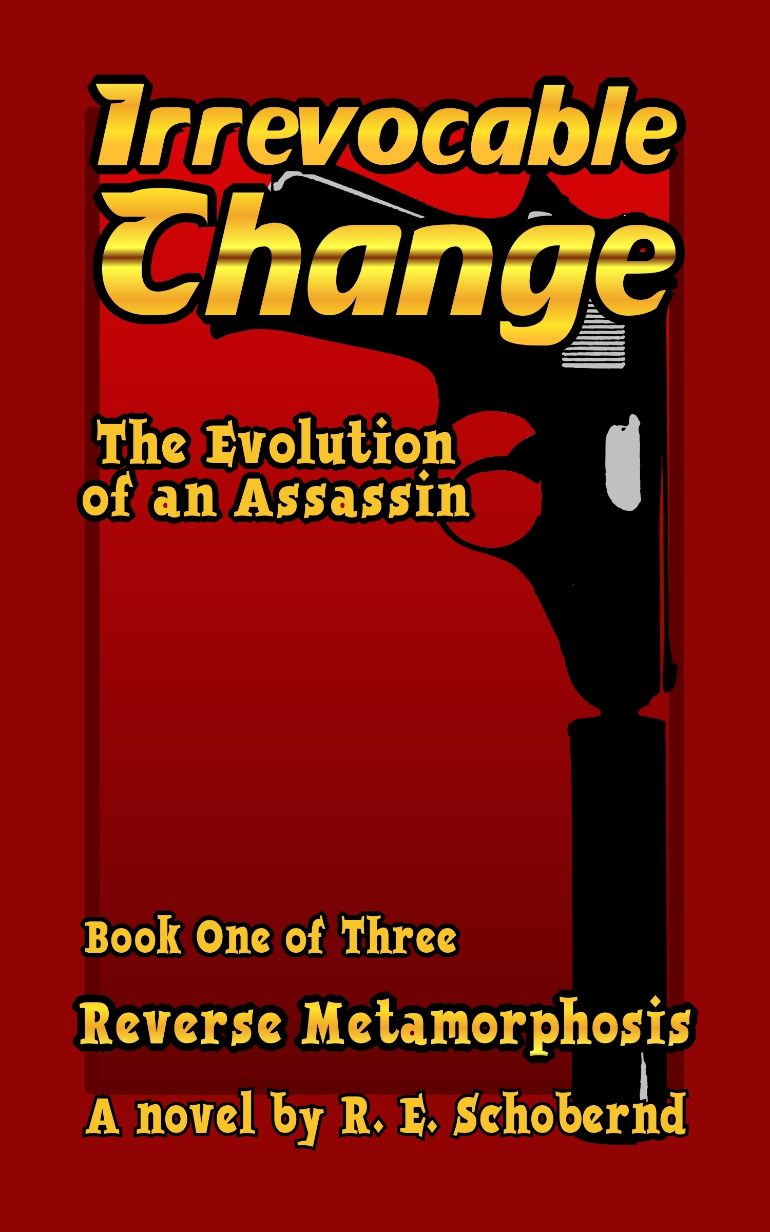 Reverse Metamorphosis book one of the Irrevocable Change trilogy