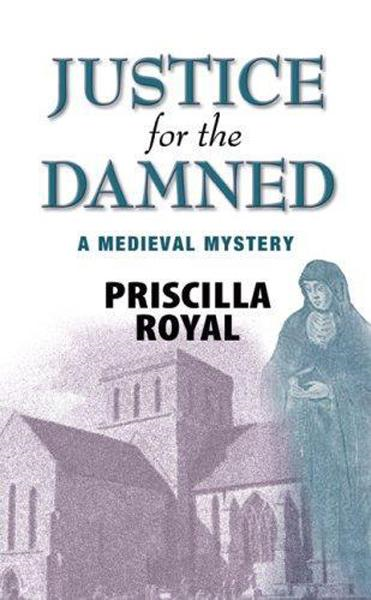 Justice For The Damned By: Priscilla Royal
