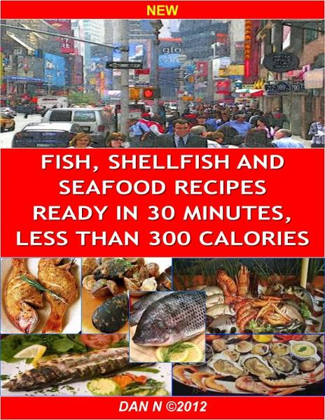 Fish and Seafood Healthy Cooking Solutions By: Dan N