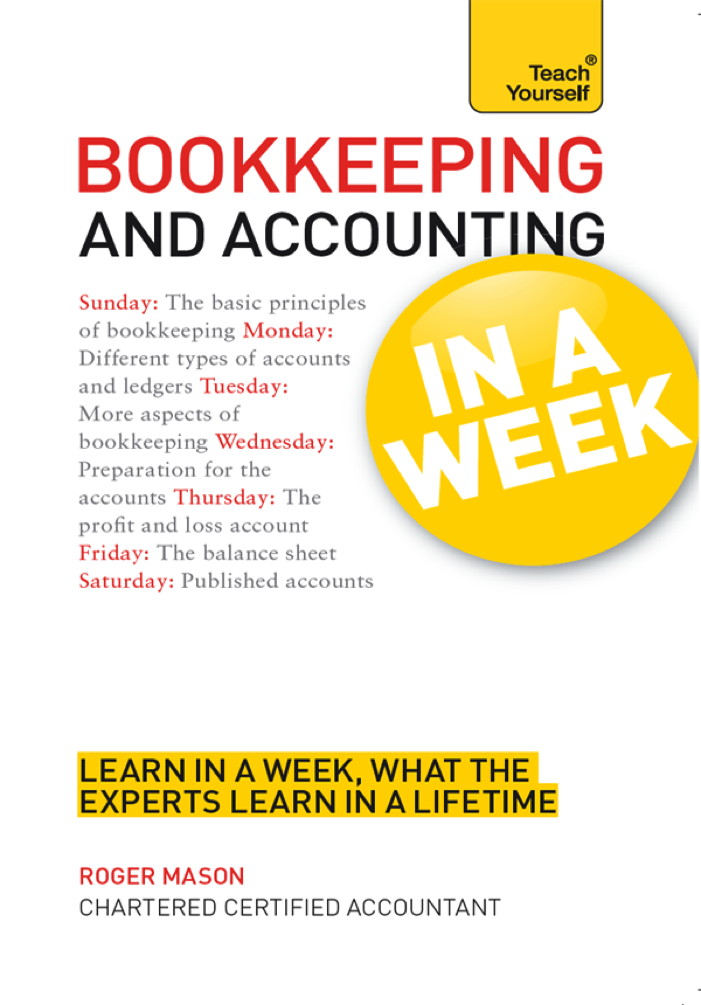 Bookkeeping and Accounting in a Week: Teach Yourself