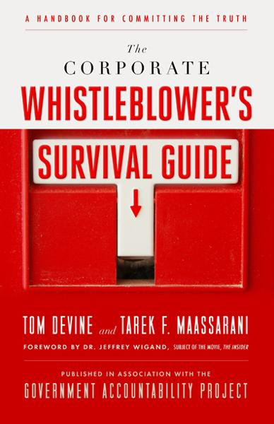 The Corporate Whistleblower's Survival Guide By: Tarek F. Maassarani,Tom Devine