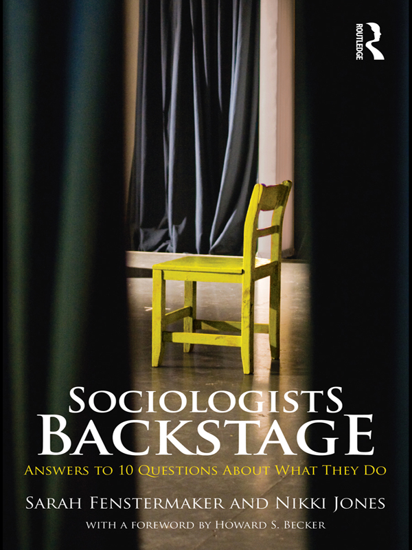 Sociologists Backstage Answers to 10 Questions About What They Do