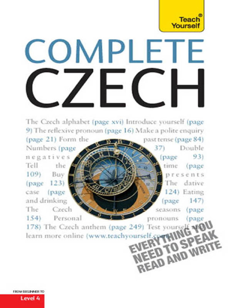 Complete Czech Beginner to Intermediate Course Learn to read, write, speak and understand a new language with Teach Yourself