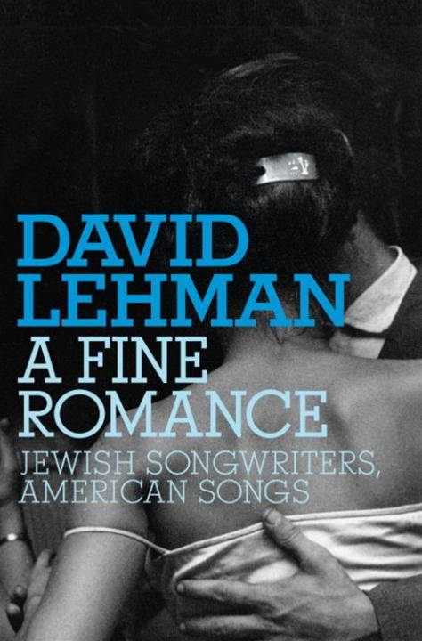 A Fine Romance By: David Lehman