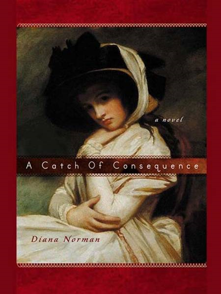 A Catch of Consequence By: Diana Norman