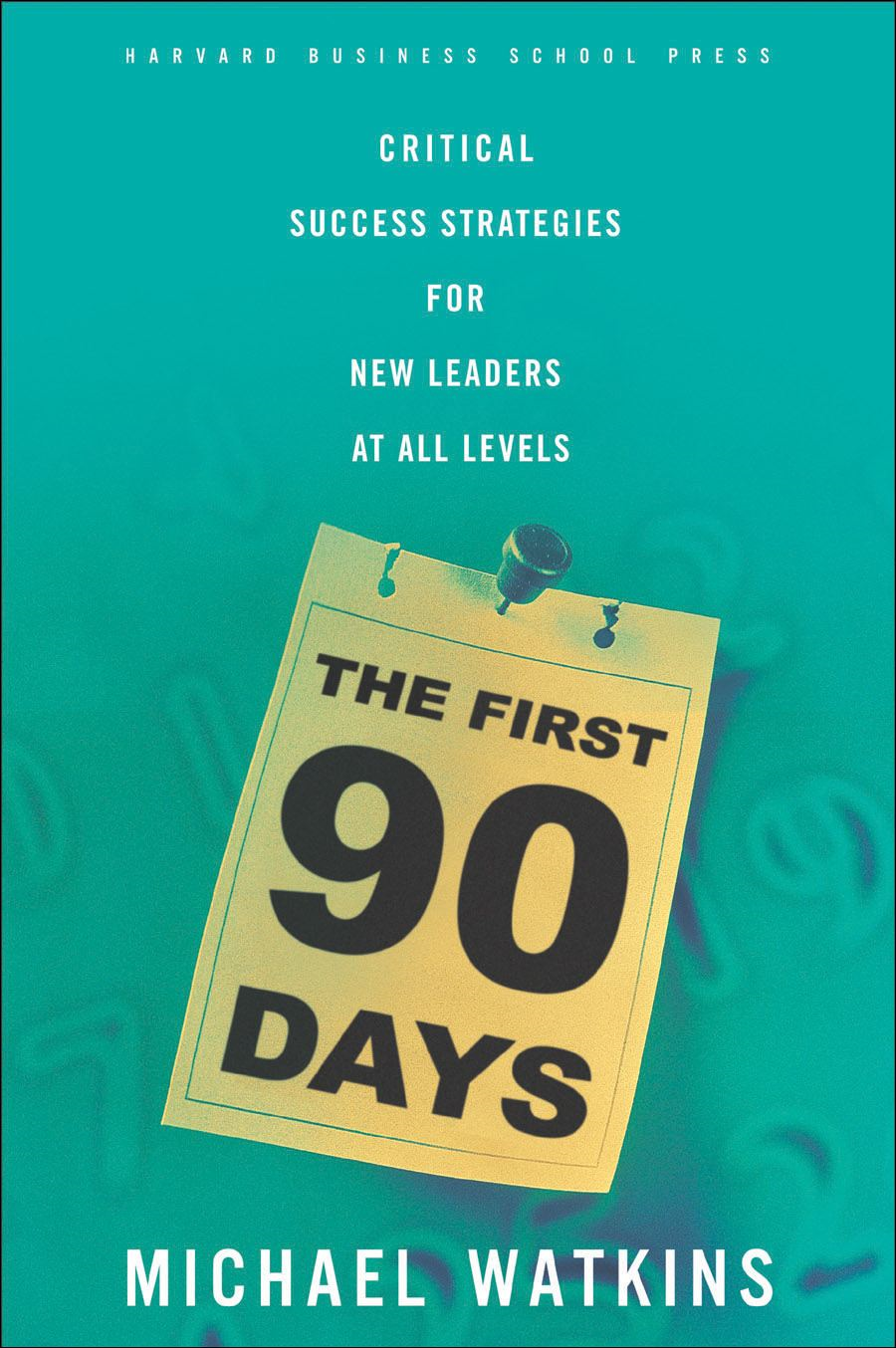 The First 90 Days By: Michael Watkins