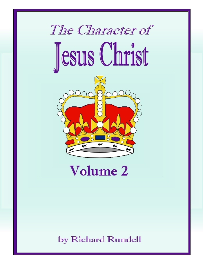 The Character of Jesus Christ Vol 2