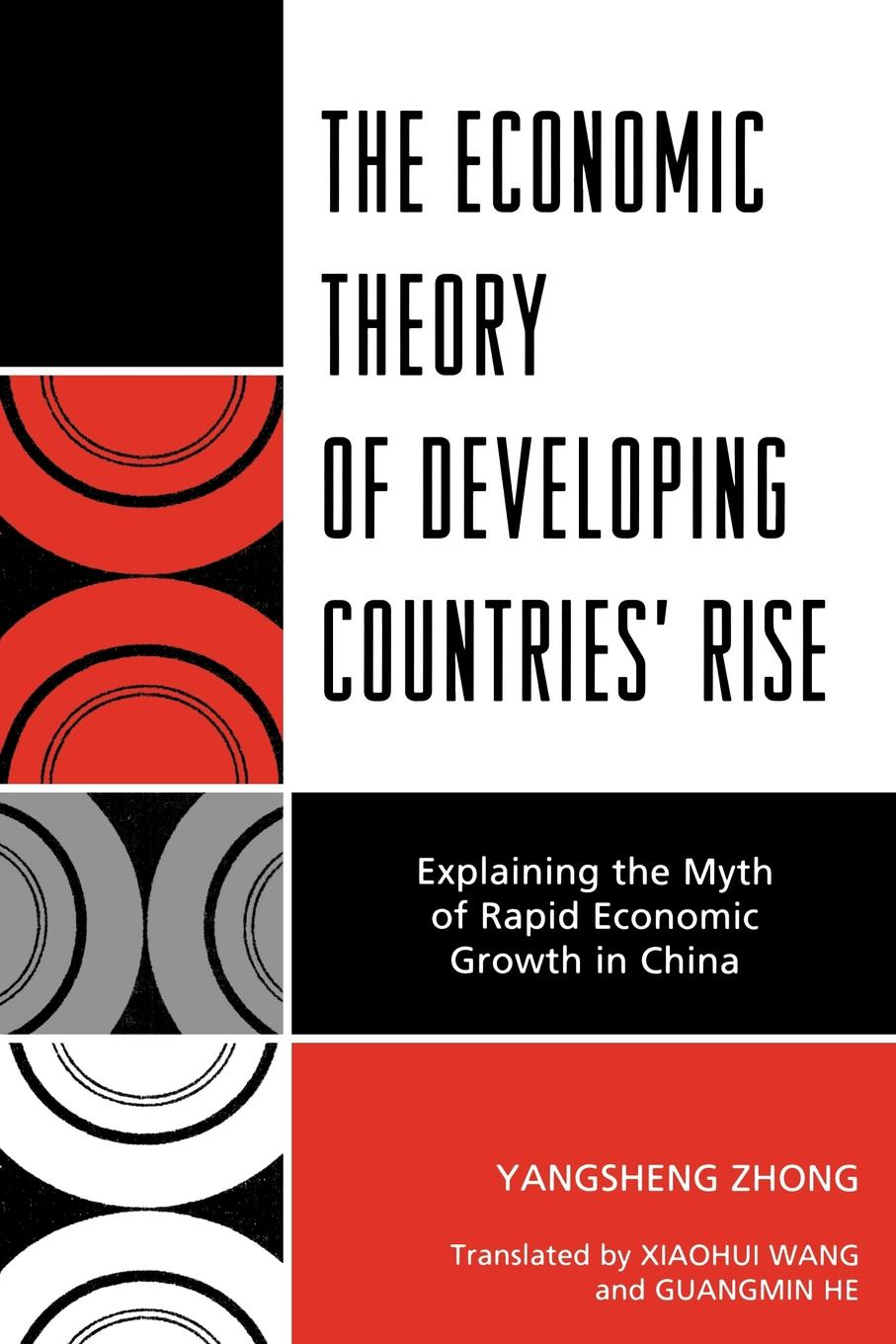 The Economic Theory of Developing Countries' Rise Explaining the Myth of Rapid Economic Growth in China