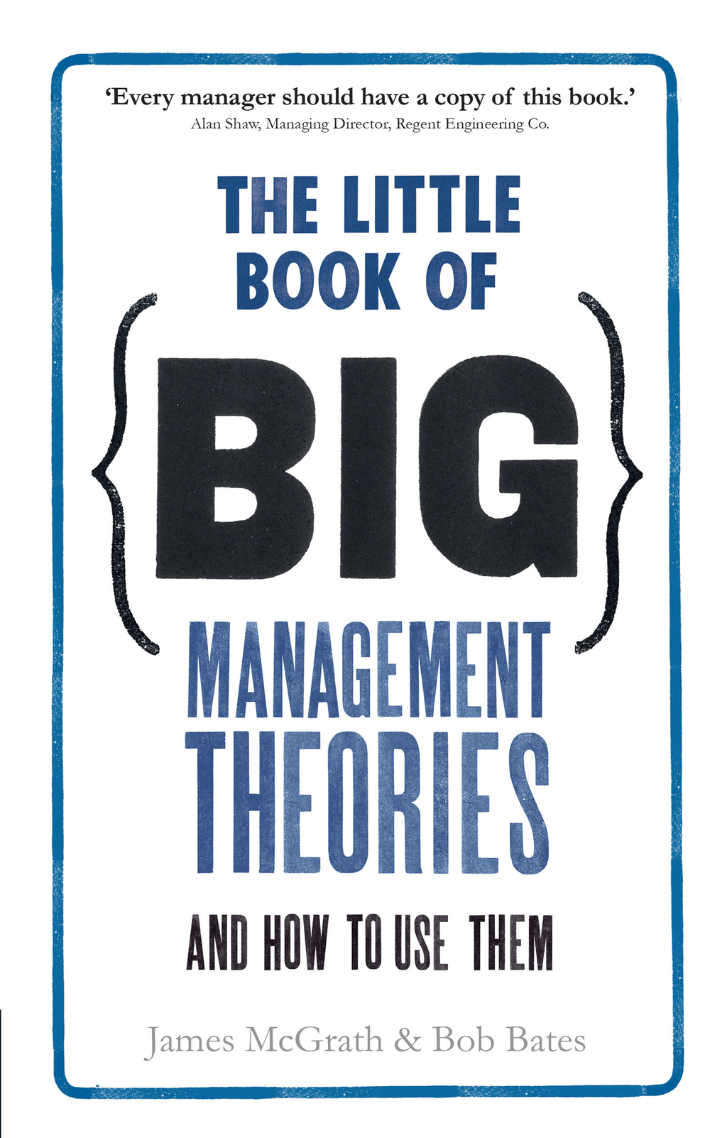 The Little Book of Big Management Theories ... and how to use them