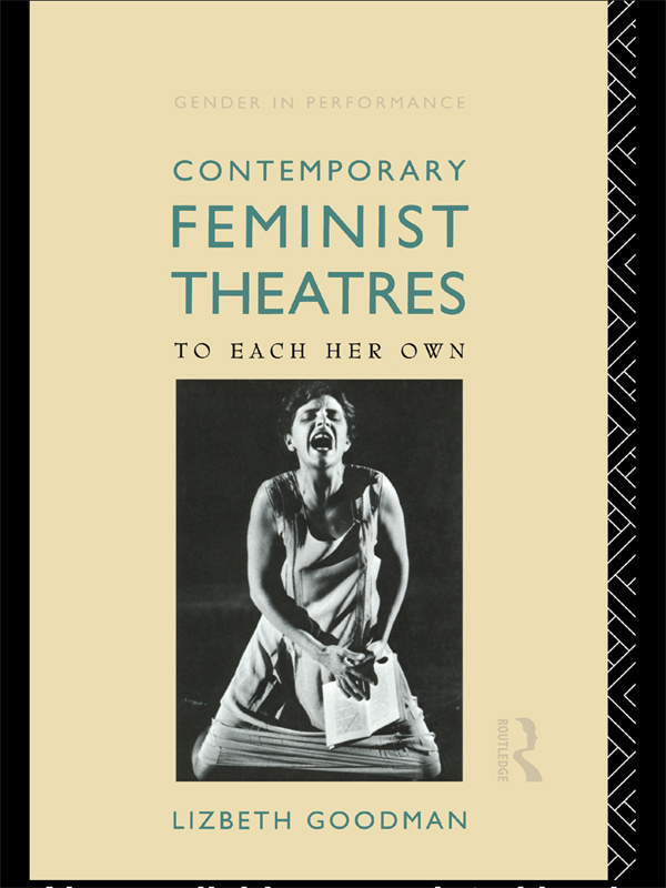 Contemporary Feminist Theatres To Each Her Own