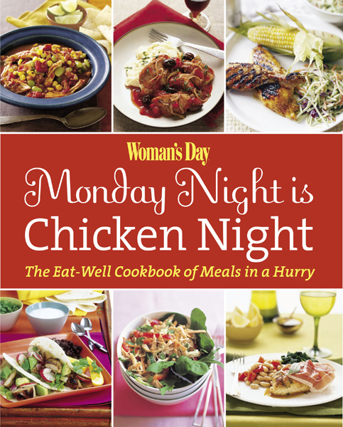 Woman's Day Monday Night is Chicken Night By: Editors of Woman's Day