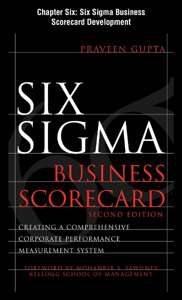 Six Sigma Business Scorecard, Chapter 6 - Six Sigma Business Scorecard Development
